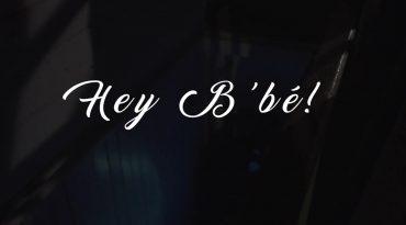 Hey B'Bé